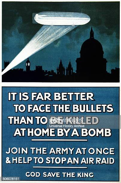 Poster showing a dirigible in the night sky over London illuminated by a searchlight It is far better to face the bullets than to be killed at home...