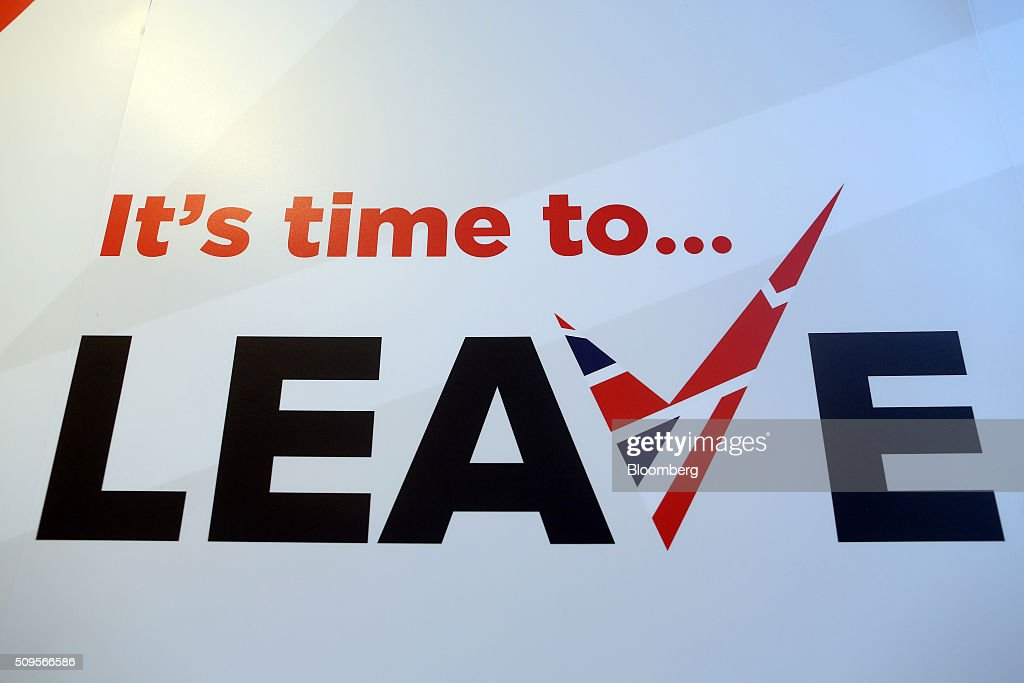 A poster stands inside the Leave.EU campaign headquarters, a party campaigning against Britain's membership of the European Union, in London, U.K., on Thursday, Feb. 11, 2016. Britain's economy could be thrown off track by the planned referendum on European Union membership, according to the Confederation for British Industry. Photographer: Chris Ratcliffe/Bloomberg via Getty Images