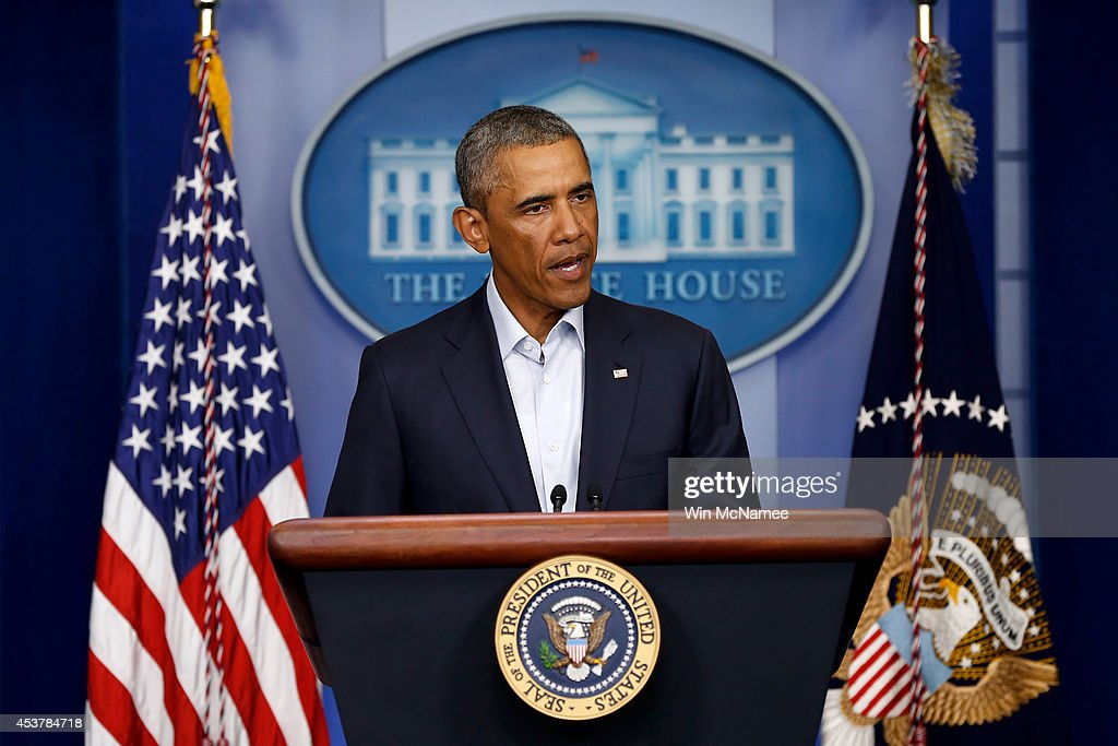 U.S. President Barack Obama gives a statement during a press conference in the Brady Press Briefing Room of the White House on August 18, 2014 in Washington, DC. Obama returned early from his vacation in Martha's Vineyard to hold meetings with his national security team and also with U.S. Attorney General Eric Holder in regards to the situation in Iraq and the continuing violence in Ferguson, Missouri.