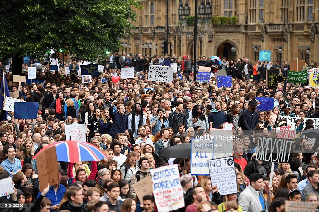 Protesters gather to demonstrate against the EU referendum result outside the Houses of Parliament on June 28, 2016 in London, England. Up to 50,000 people were expected before the event was cancelled due to safety concerns. In the early evening a crowd still convereged on the square to vent their anti-Brexit feelings, before the protest moved to the Houses of Parliament.