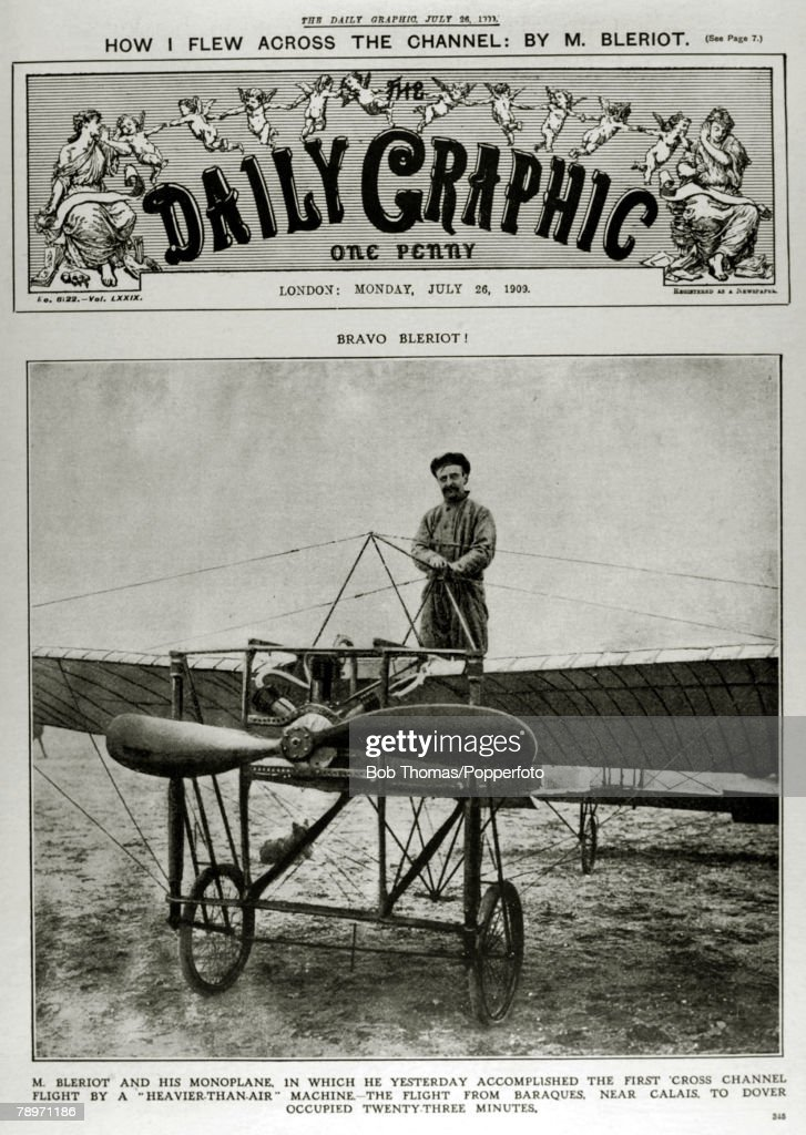Publishing, Historic Newspaper Headlines, pic: 1909, The front page of the Daily Graphic records the first cross Channel flight by aeroplane, with Louis Bleriot and his monoplane who made the crossing from Baraques, near Calais to Dover on 25th July 1909