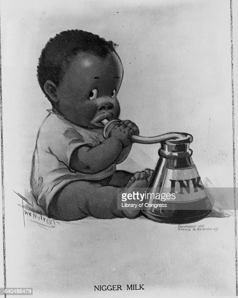 A caricature of an African American baby drinking from an ink bottle entittled 'Nigger Milk' Part of a 1916 calendar series of African American...