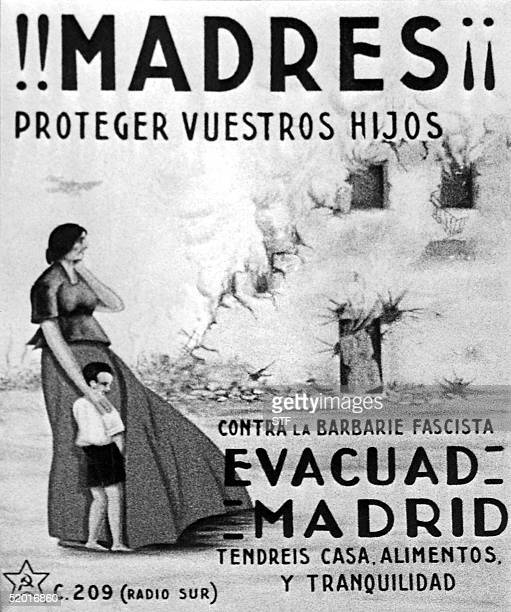 Reproduction of a poster urging Madrid inhabitants especially mothers and their children to leave the Spanish capital past Franco's troops advance...