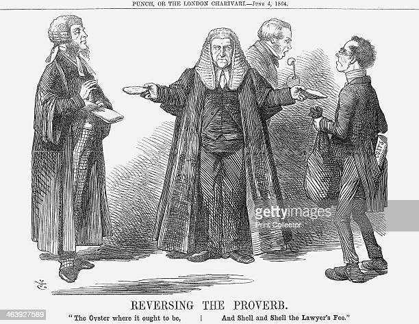 'Reversing the Proverb' 1864 The Oyster where it ought to be And Shell and Shell the Lawyer's Fee Here the plaintiff whose case is settled is walking...