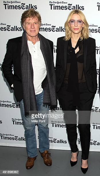 Robert Redford and Cate Blanchett attend TimesTalks Presents Cate Blanchett Robert Redford Mary Mapes and Dan Rather in Discussion with Susan Dominus...
