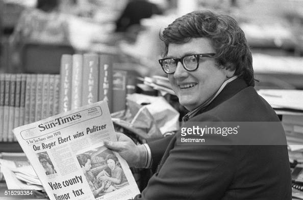 Roger Ebert of the Chicago SunTimes whose film reviews are a feature of the Chicago paper and is syndicated to 100 other newspapers throughout the...