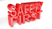 The write Safety First, written with red 3D letters standing on a white surface - 3D rendering illustration