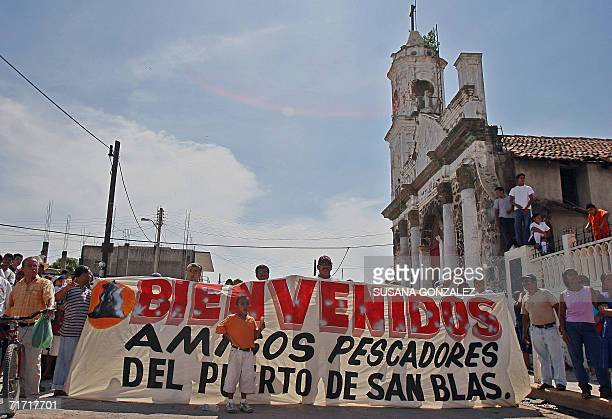 A banner reads 'Welcome fishermen friends of San Blas port' in the streets of San Blas state of Nayarit Mexico 25 August 2006 during the welcome...