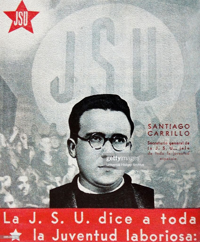 Santiago Carrillo Secretary of the Socialist Youth Santiago José Carrillo Solares was a Spanish politician who served as General Secretary of the...