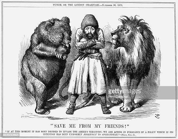Save Me from my Friends 1878 The Ameer of Afghanistan stands between the Russian bear jaws dripping with saliva and the British lion with teeth bared...
