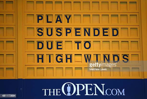 A scoreboard displays that play is suspended due to high winds during the second round of the 144th Open Championship at The Old Course on July 18...