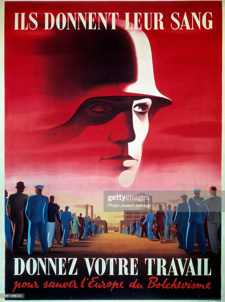 They give blood give your work to save Europe from Bolshevism' German and Vichy France's propaganda poster encouraging the population to participate...