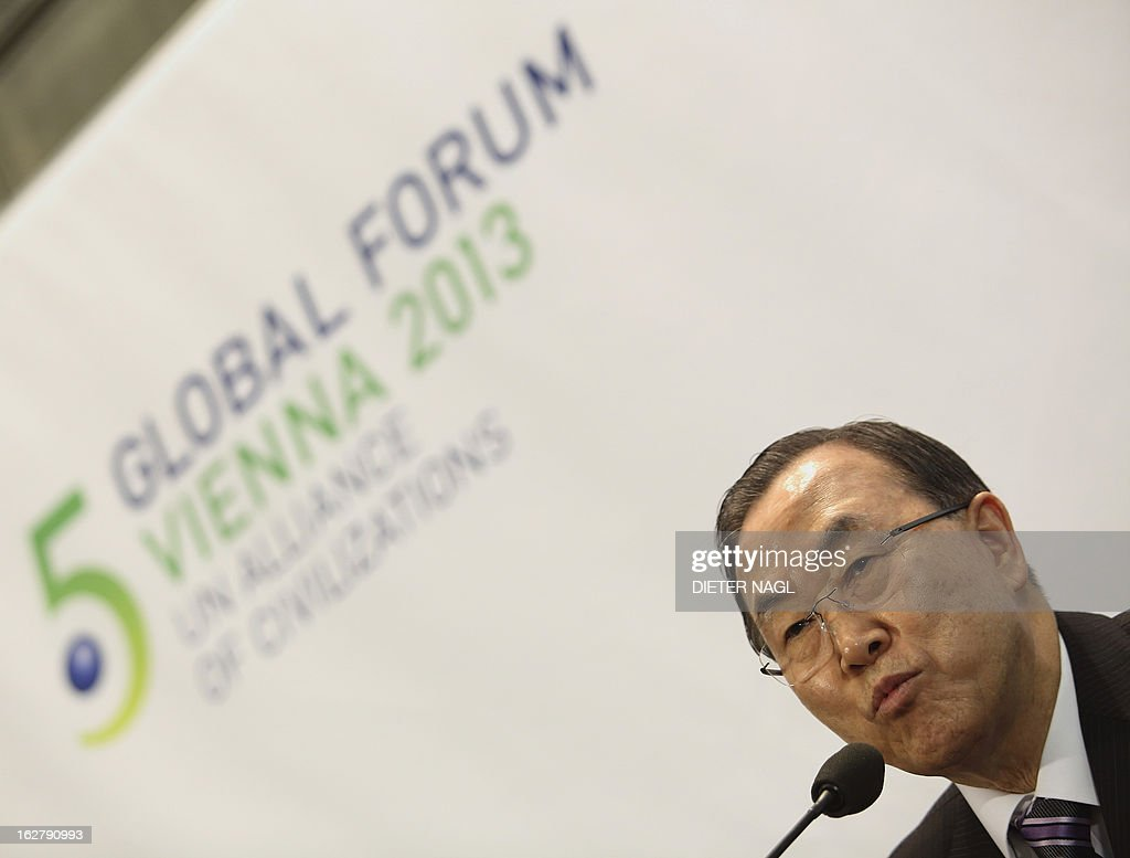 UN Secretary General Ban Ki-Moon attends the 5th Global Forum - UN Alliance of Civilizations on February 27, 2013 in Vienna, Austria. According to the organizers, the meeting running from February 27 to 28 brings together decision-makers, experts, and a variety of stakeholders in the field of intercultural and interreligious dialogue from all over the world.