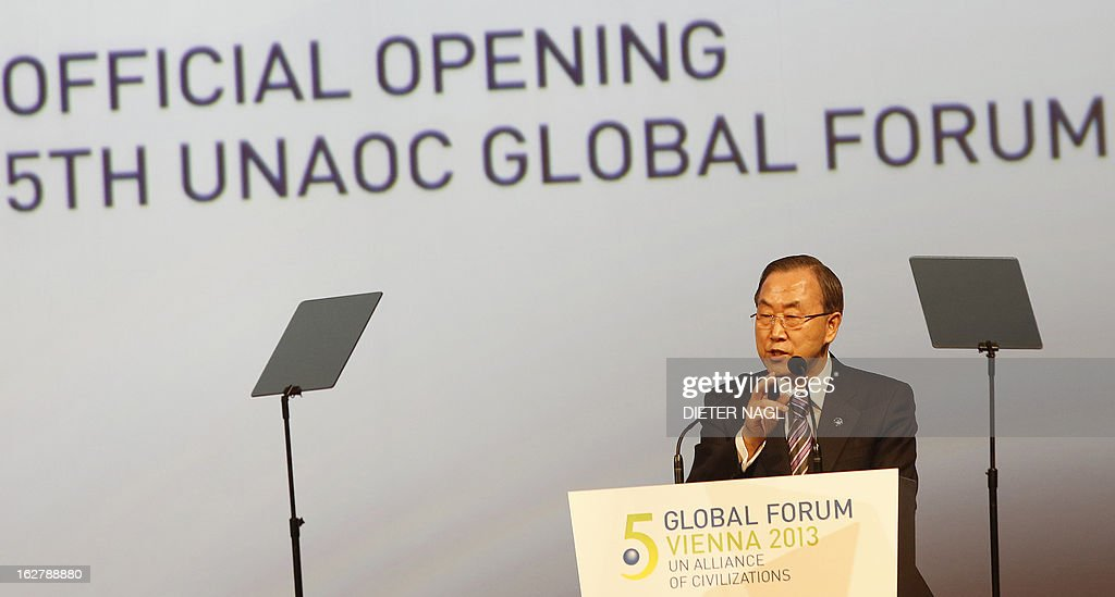 UN Secretary General Ban Ki-Moon speaks at the opening session of the 5th Global Forum - UN Alliance of Civilizations on February 27, 2013 in Vienna. According to the organizers, the meeting running from February 27 to 28 brings together decision-makers, experts, and a variety of stakeholders in the field of intercultural and interreligious dialogue from all over the world.