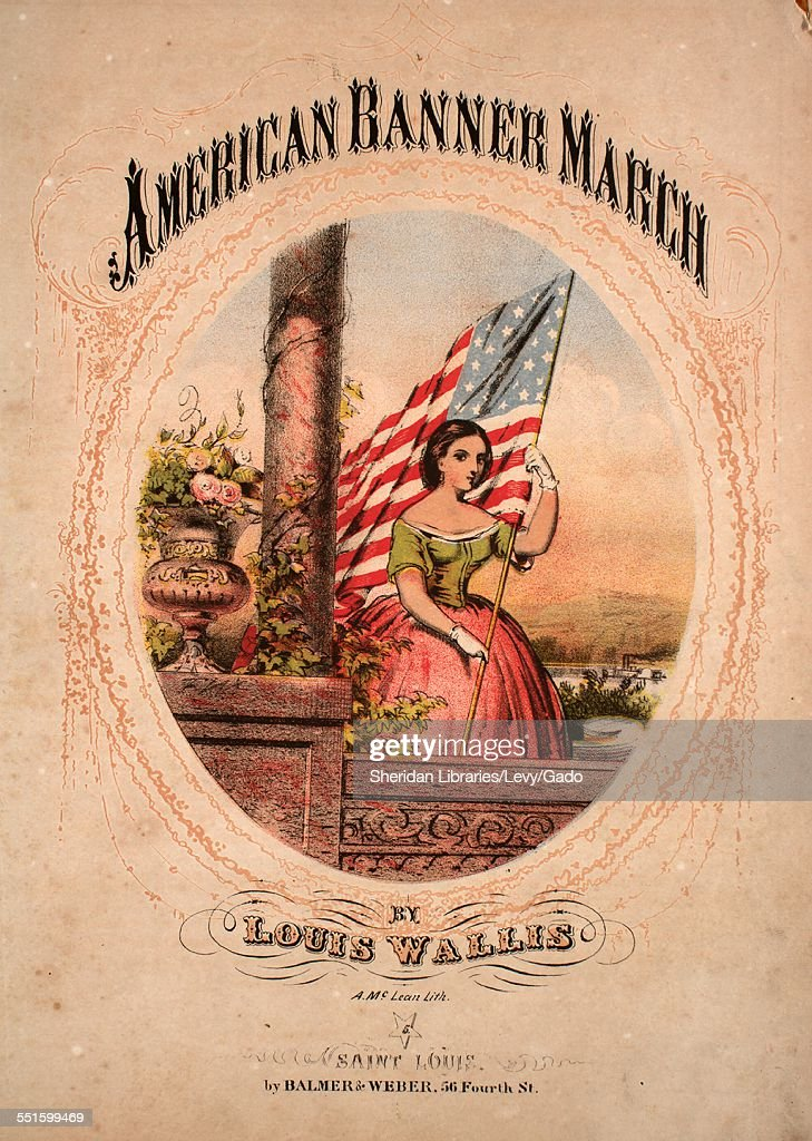 Sheet music cover image of 'American Banner March' by Louis Wallis with lithographic or engraving notes reading 'A McLean Lithograph' Saint Louis 1864