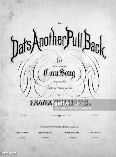 Sheet music cover image of the song 'And Dat's Another Pull Back A Sure Enough Corn Song' with original authorship notes reading 'taken from the...