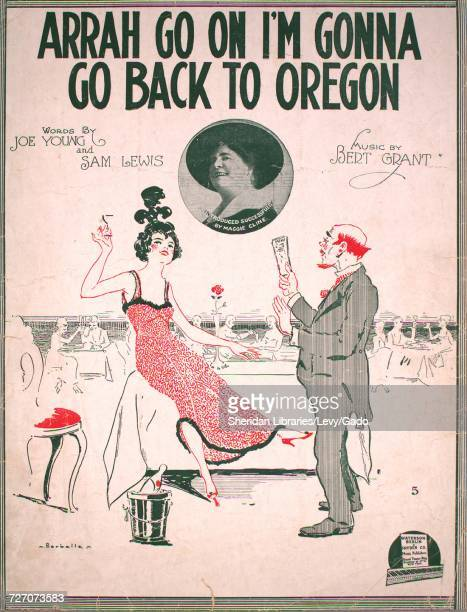 Sheet music cover image of the song 'Arrah Go On I'm Gonna Go Back to Oregon' with original authorship notes reading 'Words by Joe Young and Sam...