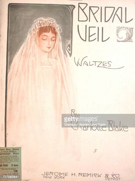 Sheet music cover image of the song 'Bridal Veil Waltzes' with original authorship notes reading 'By Charlotte Blake' United States 1910 The...