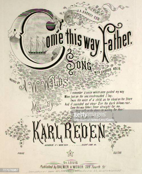 Sheet music cover image of the song 'Come This Way Father Song' with original authorship notes reading 'Words by AW Wilds Music by Karl Reden' 1868...