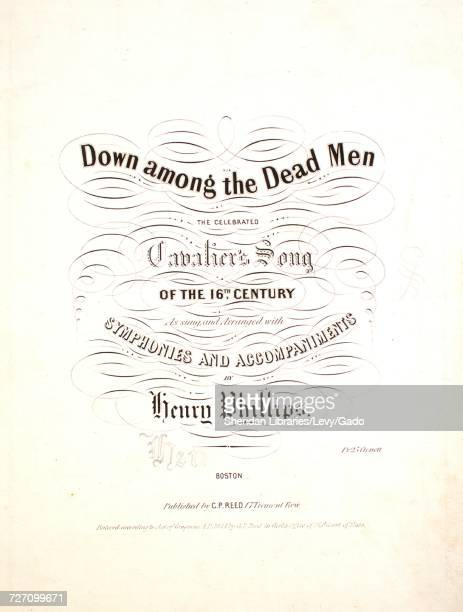 Sheet music cover image of the song 'down Among the Dead Men The Celebrated Cavalier's Song of the 16th Century' with original authorship notes...