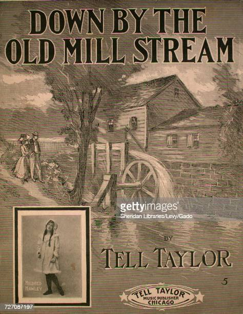 Sheet music cover image of the song 'down By the Old Mill Stream' with original authorship notes reading 'by Tell Taylor' United States 1910 The...