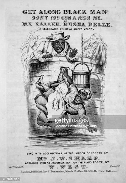 Sheet music cover image of the song 'Get Along Black Man Don't You Cum a Nigh Me or My Yallar Busha Belle a Celebrated Ethiopian Nigger Melody' with...