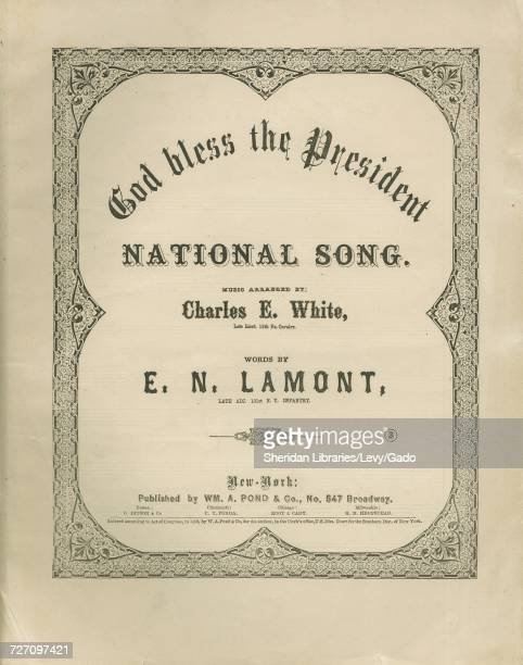 Sheet music cover image of the song 'God Bless the President National Song' with original authorship notes reading 'music arranged by Charles E White...