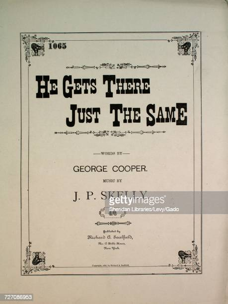 Sheet music cover image of the song 'He Gets There Just the Same' with original authorship notes reading 'Words by George Cooper Music by JP Skelly'...