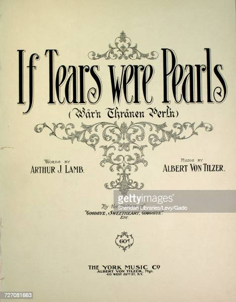 Sheet music cover image of the song 'If Tears Were Pearls ' with original authorship notes reading 'Words by Arthur J Lamb Music by Albert Von Tilzer...