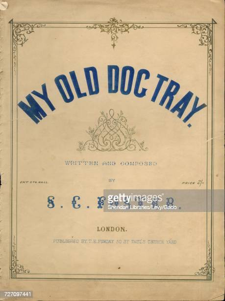Sheet music cover image of the song 'my Old Dog Tray' with original authorship notes reading 'Written and Composed by S C Foster' United Kingdom 1900...