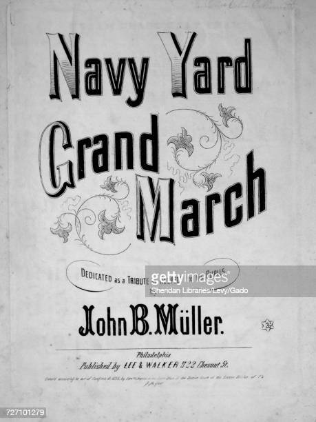 Sheet music cover image of the song 'Navy Yard Grand March' with original authorship notes reading 'by John B Muller' United States 1855 The...