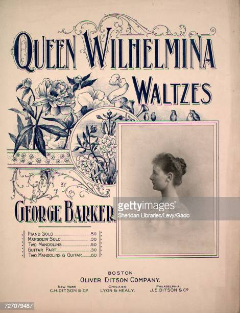 Sheet music cover image of the song 'Queen Wilhelmina Waltzes' with original authorship notes reading 'by George Barker' United States 1899 The...