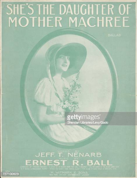 Sheet music cover image of the song 'she's the Daughter of Mother Machree' with original authorship notes reading 'Words by Jeff T Nenarb Music by...