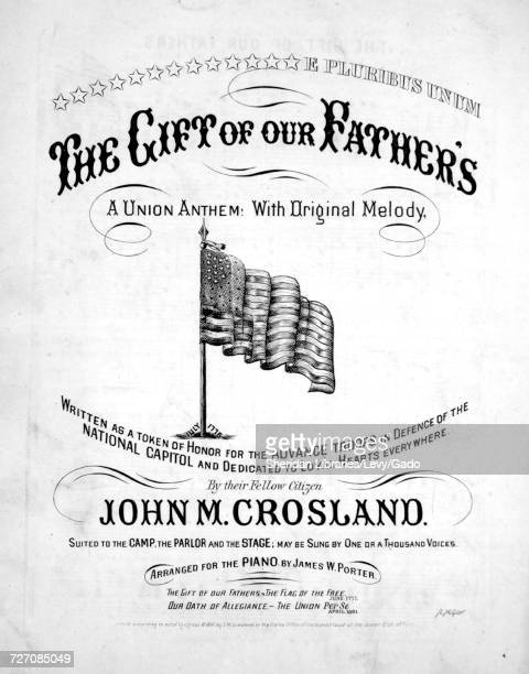 Sheet music cover image of the song 'the Gift of Our Fathers A Union Anthem' with original authorship notes reading 'With Original Melody by John M...