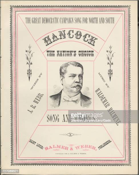 Sheet music cover image of the song 'the Great Democratic Campaign Song For North And South Hancock The Nation's Choice Song and Chorus' with...