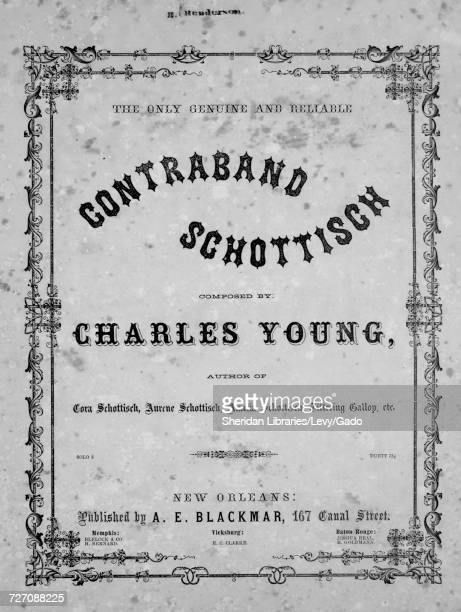 Sheet music cover image of the song 'the Only Genuine and Reliable Contraband Schottisch' with original authorship notes reading 'Composed by Charles...