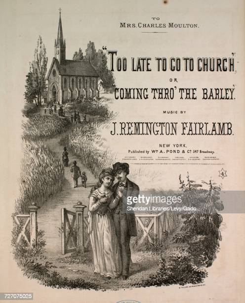 Sheet music cover image of the song 'too Late To Go To Church or Coming Thro' the Barley' with original authorship notes reading 'music by J...