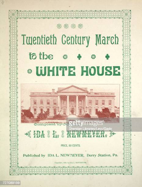 Sheet music cover image of the song 'twentieth Century March to the White House' with original authorship notes reading 'Composed by Ida L Newmeyer'...
