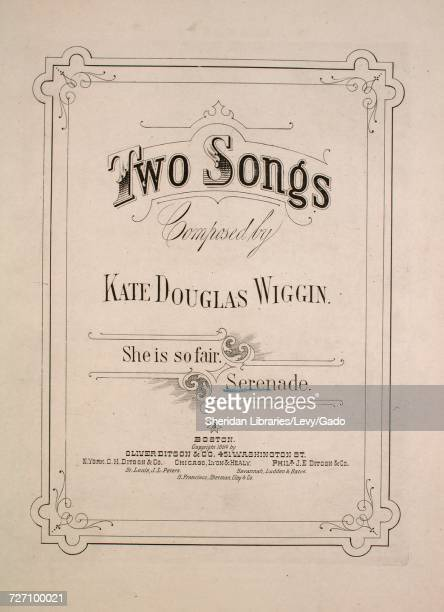 Sheet music cover image of the song 'two Songs Composed by Kate Douglas Wiggin' with original authorship notes reading 'Composed by Kate Douglas...