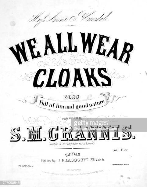 Sheet music cover image of the song 'We All Wear Cloaks Song Full of fun and good nature' with original authorship notes reading 'Composed By SM...