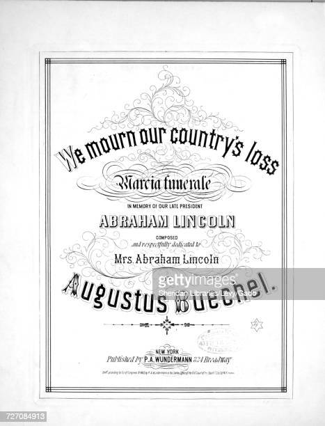 Sheet music cover image of the song 'We Mourn Our Country's Loss Marcia Funerale In Memory of Our Late President' with original authorship notes...