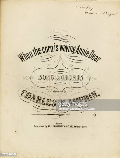 Sheet music cover image of the song 'When the Corn is Waving Annie Dear Song and Chorus' with original authorship notes reading 'Composed by Charles...