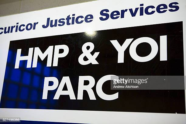 A sign for the privately run HMP YOI Parc The prison is run by Securicor Justice Services