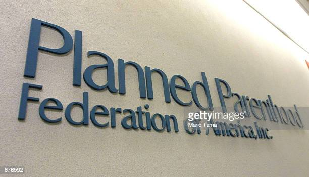 A sign hangs in the offices of the Planned Parenthood Federation of America December 7 2001 in New York City About 200 Planned Parenthood facilities...