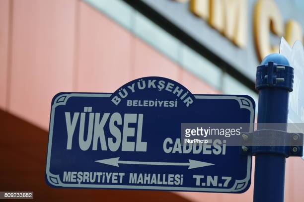 A sign of Yuksel Street is seen at Kizilay district in Ankara Turkey on July 05 2017 The Ankara governor's office banned to hold demonstrations...