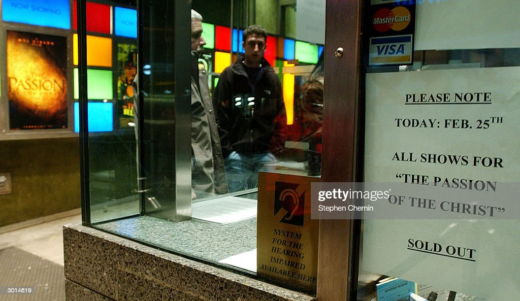 A sign posted at the ticket window states all shows for Mel Gibson's The Passion of the Christ are sold out for the opening day February 25, 2004 in New York CIty. 'The Passion of the Christ' opened in cinemas across the country as many Jewish groups pinned it as anti-Semitic.