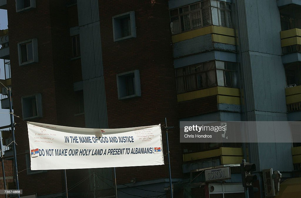 A sign protesting making Kosovo an Albanian-dominated independent state hangs March 14, 2007 in Mitrovica, Kosovo. Before 1999 Mitrovica was a town where Serbs and ethnic Albanians lived side-by-side. It is now is Kosovo's most glaring symbol of separation, as the two populations quickly separated themselves after the fall of the Serbian government in Kosovo and occupied opposite banks of the Ibar river.