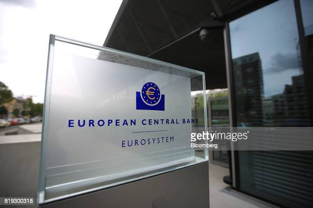 A sign stands outside the European Central Bank headquarters in Frankfurt Germany on Thursday July 20 2017 When the ECB president speaks to reporters...
