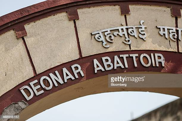 Signage for the Deonar Abattoir operated by Greater Mumbai Municipal Corp is displayed outside the slaughterhouse in Mumbai India on Tuesday March 10...