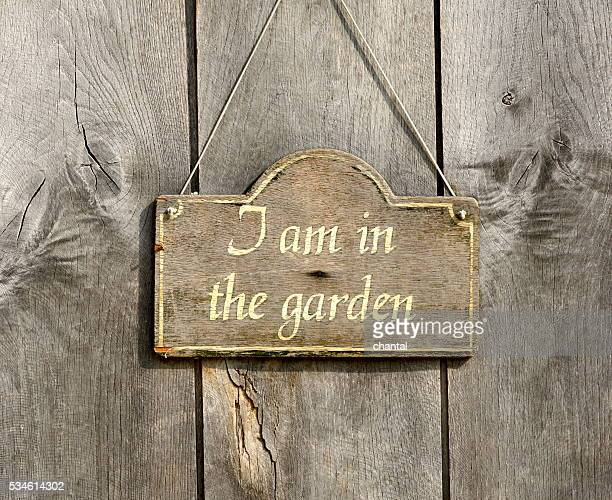 signboard ; I'm in the garden